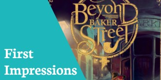 First Impressions Beyond BakerStreet