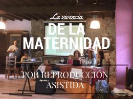 mi vivencia de la maternidad por reproducción asistida
