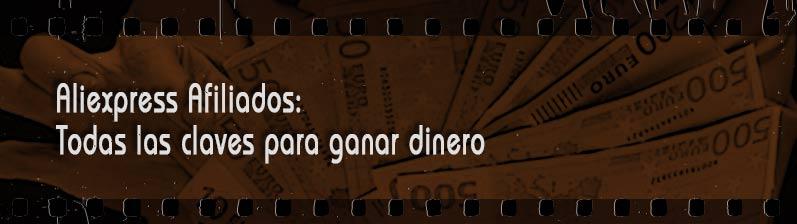 AliExpress Afiliados: Todas las Claves para Ganar Dinero