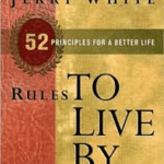 Rules To Live By by Jerry White