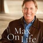 Max On Life by Max Lucado