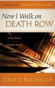 Now I Walk On Death Row - Dale S Recinella
