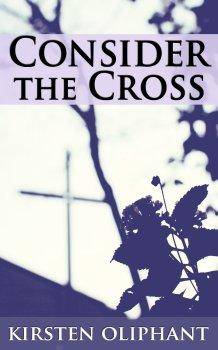 Consider The Cross
