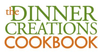 Dinner Creations Cookbook