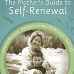 The Mothers Guide To Self-Renewal
