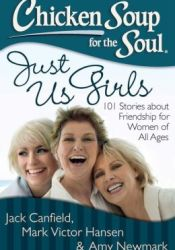 Chicken Soup For The Soul - Just Us Girls