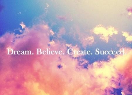 Dream-Believe-Create-Succeed