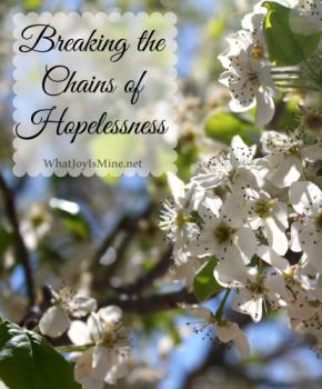 Break The Chains Of Hopelessness