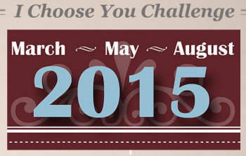 I Choose You Today 2015 Challenge