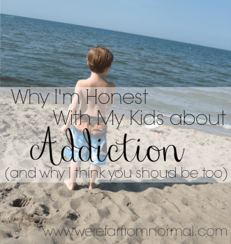 Why Im Honest With My Kids About Addiction