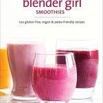 The Blender Girl Smoothies