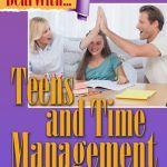 Whats The Deal With Teens And Time Management