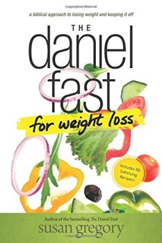 The Daniel Fast For Weight Loss