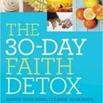The 30 Day Faith Detox
