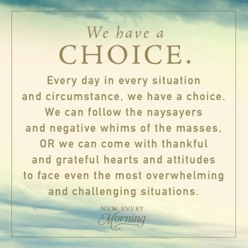 We Have A Choice Quote