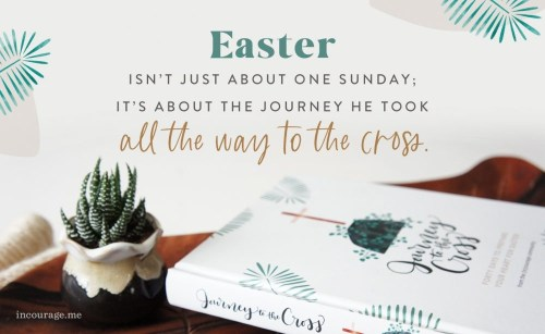 Journey To The Cross Easter Quote