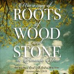 Roots of Wood and Stone Giveaway
