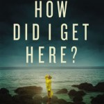 How Did I Get Here by Christine Caine