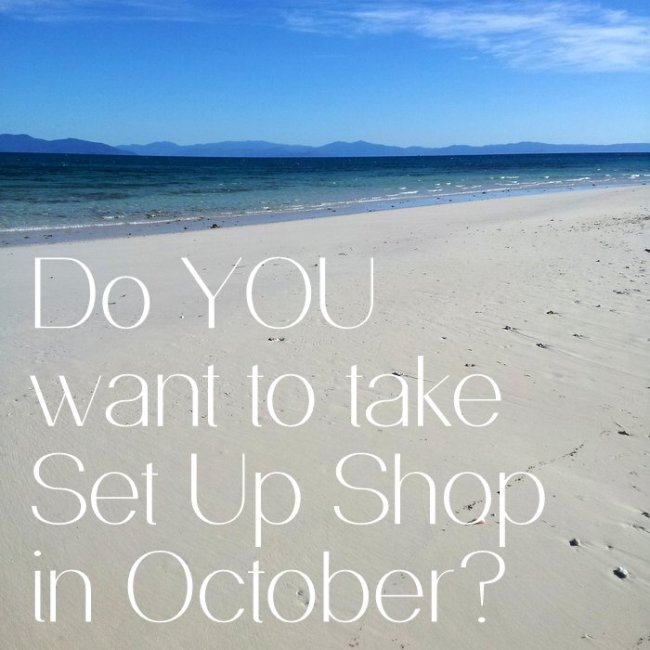 do you want to take Set Up Shop in October?