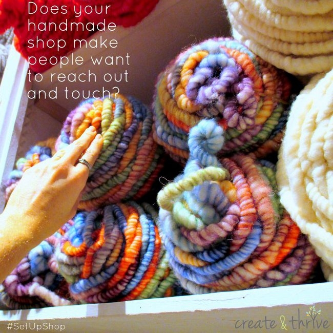 1-does your handmade shop make people want to reach out and touch