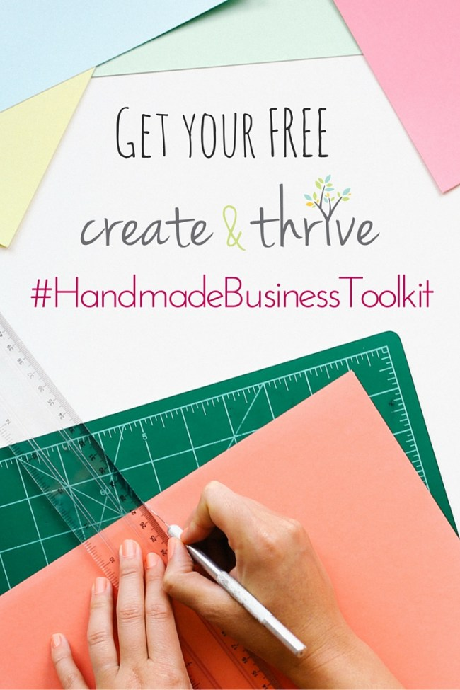 Get your FREE #handmadebusinesstoolkit from Create & Thrive #handmade #business #craft #freebie #downloadable #ebook