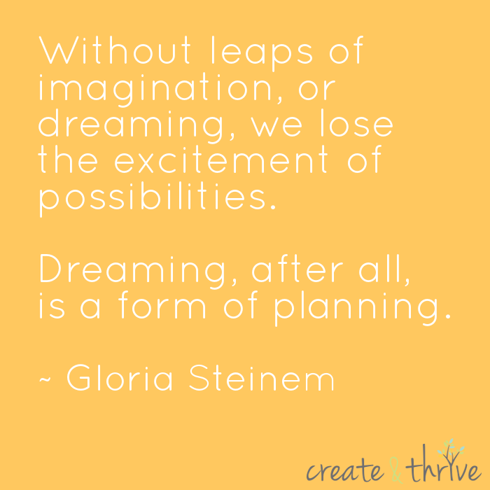 Gloria Steinem - dreaming and planning