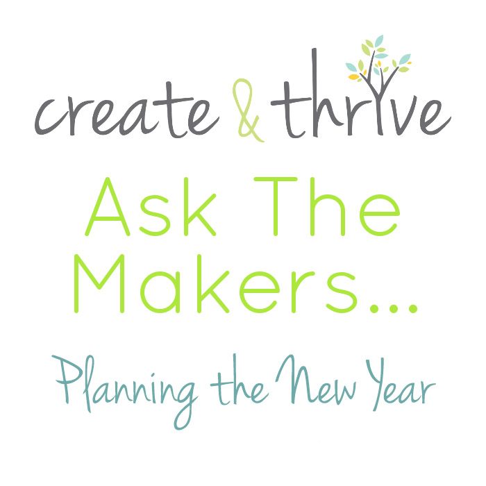 Ask the Makers - planning the new year
