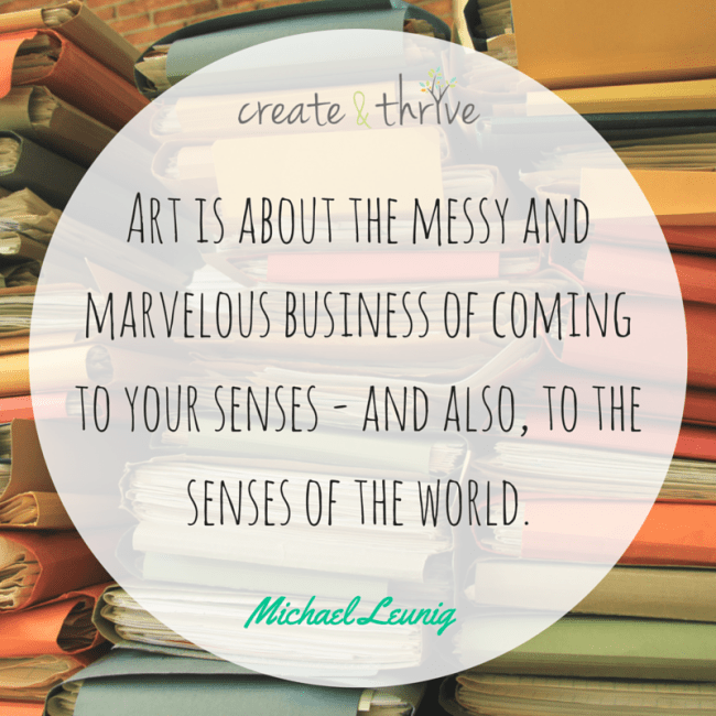 Art is about the messy and marvelous