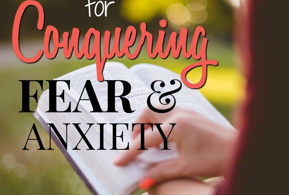 21 Bible Verses for Conquering Fear and Anxiety