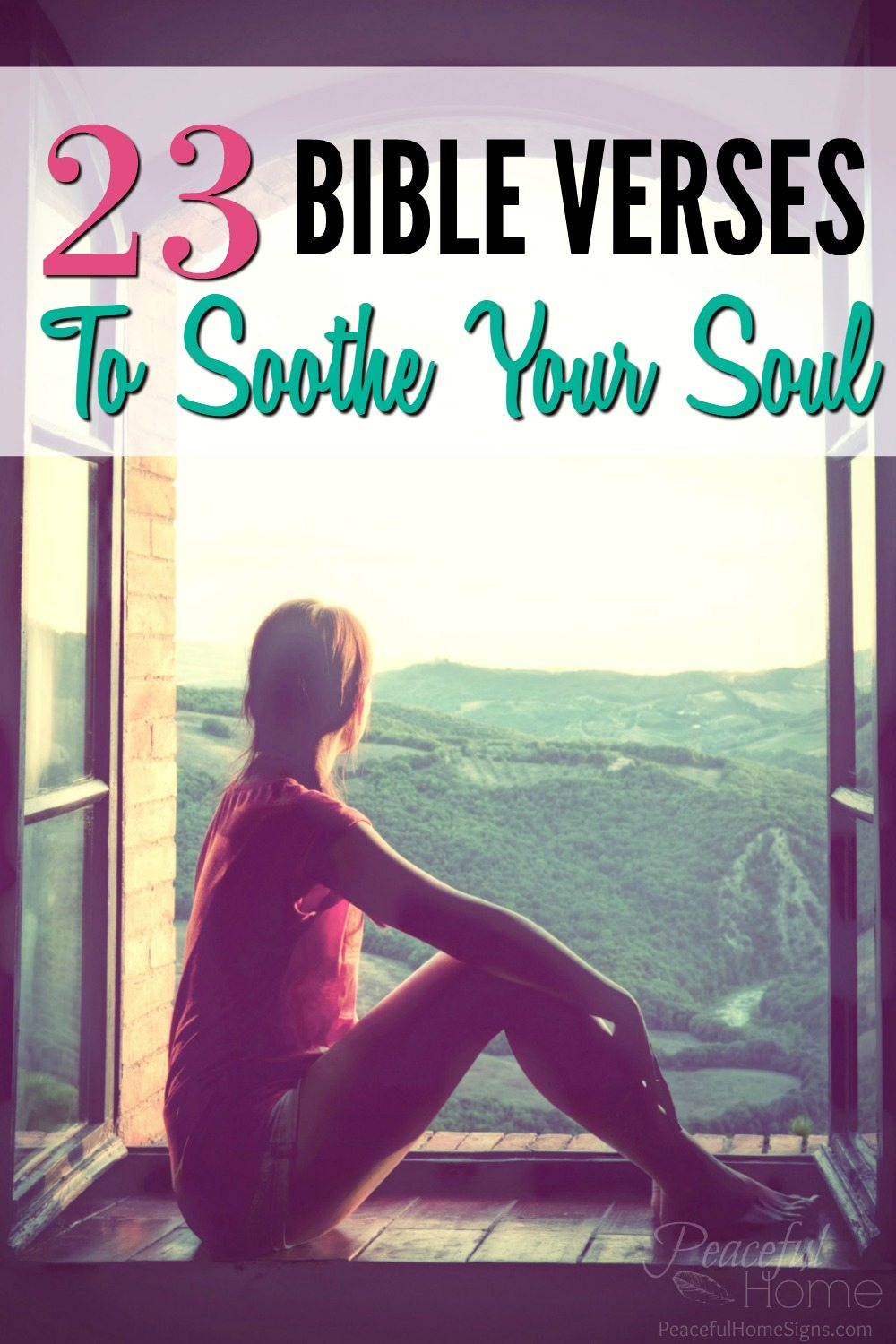 23 Bible Verses to Soothe Your Soul - Peaceful Home