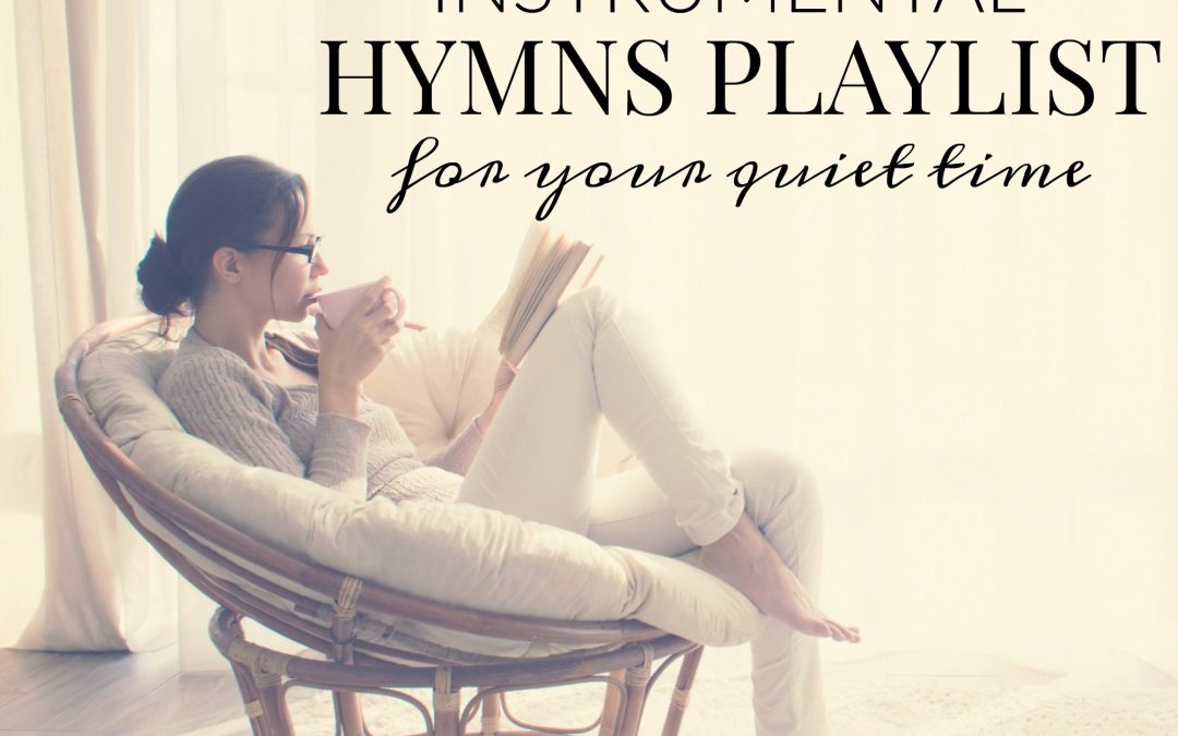 Soothing Instrumental Hymns Playlist