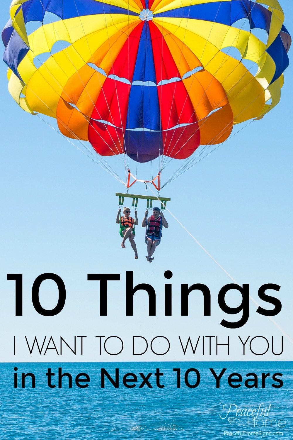 10 Things I Want to Do With You In The Next Ten Years, 10th Anniversary, Letter to my Husband, Christian Marriage, Life List, Us List, Bucket List for Marriage, Jesus Centered Marriage, How to keep you marriage healthy, Keeping your Christian marriage exciting