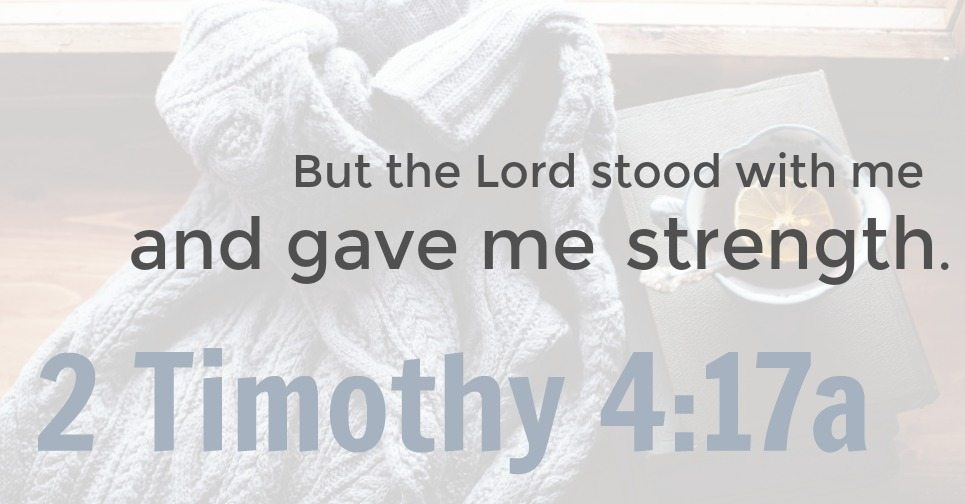 2 Timothy 4:17 graphic | But the Lord stood with me and gave me strength so that I might preach the Good News in its entirety for all the Gentiles to hear. And he rescued me from certain death.