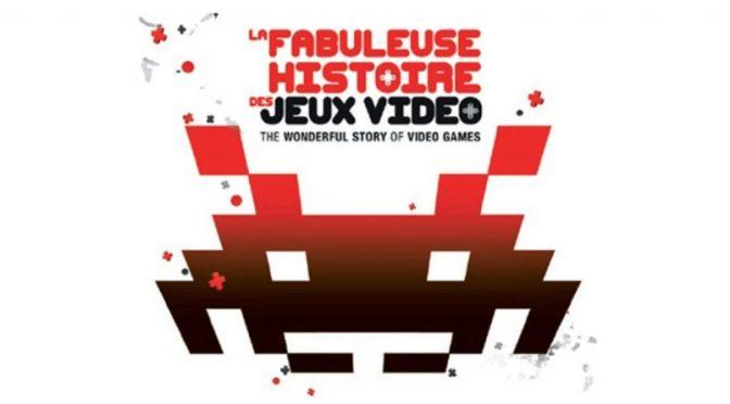 La Fabuleuse Histoire des Jeux Vidéo