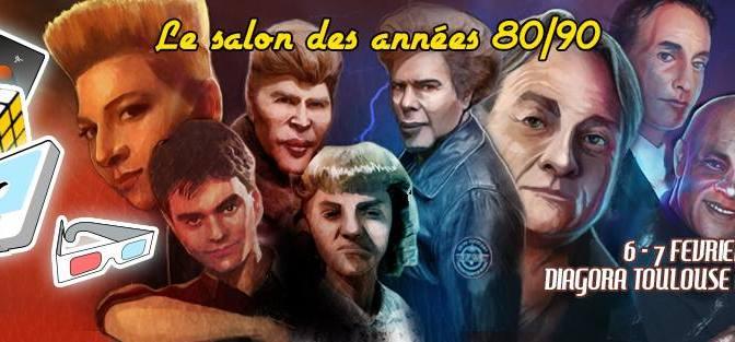Flashback, le salon des années 80/90 à Toulouse le 6 et 7 Février 2016