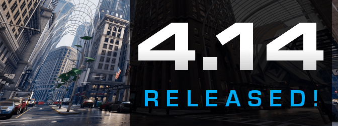 Unreal Engine 4.14 — quelles nouveautés?