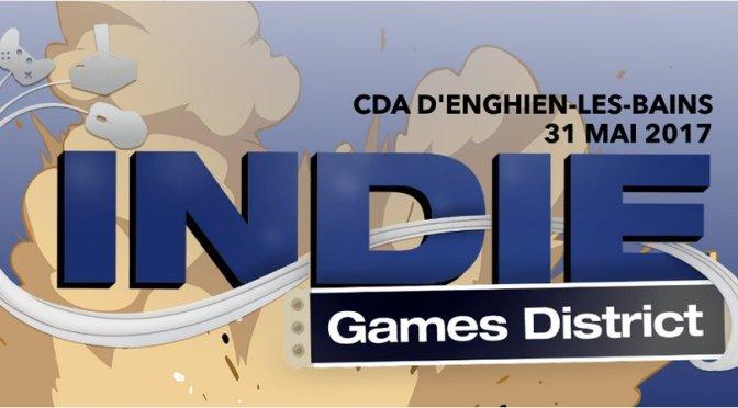 Indie Games District: le rendez-vous des indies le 31 Mai 2017