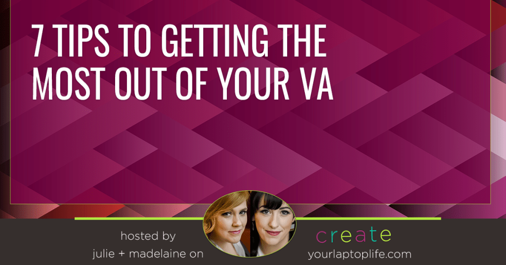 7 Tips to Getting The Most Out of Your VA