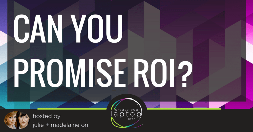 Can You Promise ROI?
