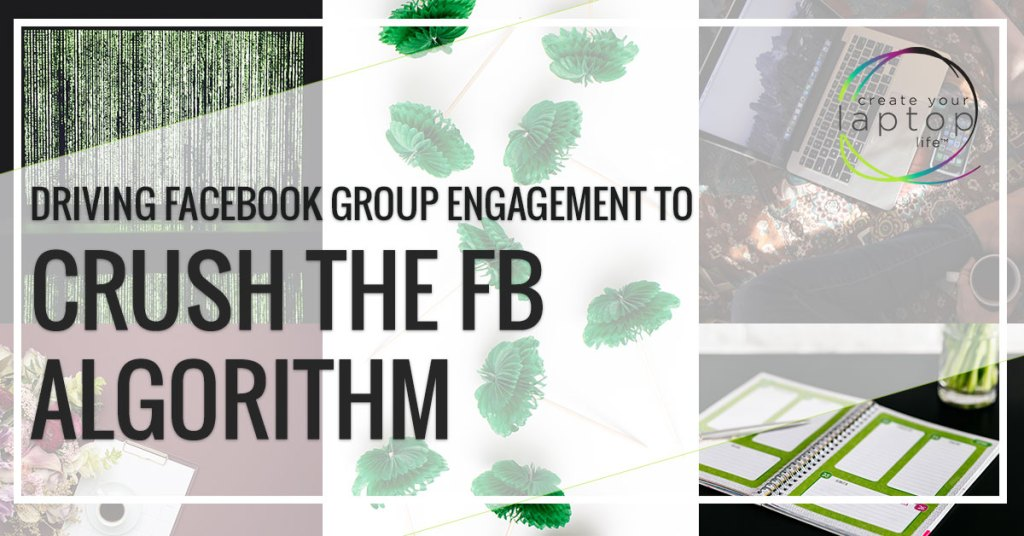 Driving Facebook Group Engagement To Crush the FB Algorithm