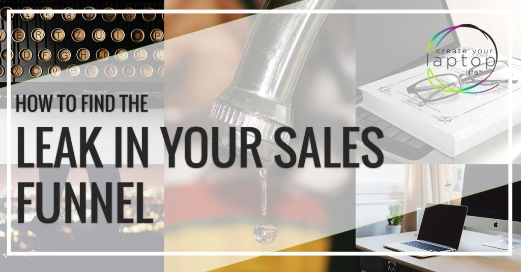 How To Find the Leak in Your Sales Funnel