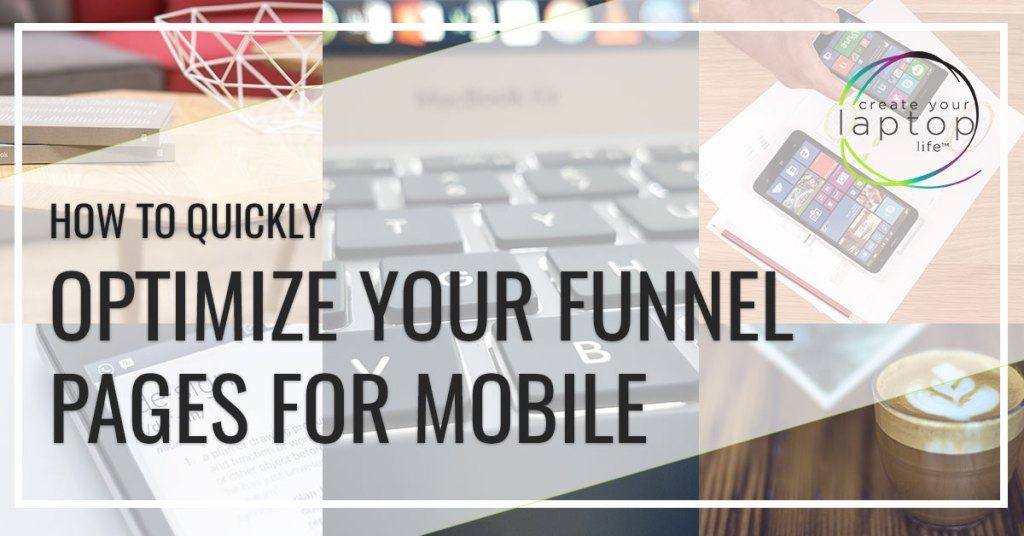 How to Quickly Optimize Your Funnel Pages for Mobile