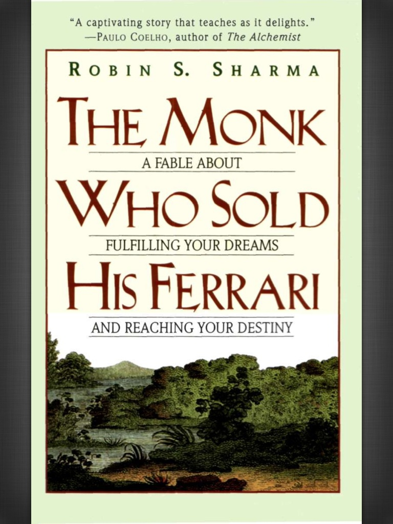 The Monk Who Sold His Ferrari By Robin S Sharma Create Yourself