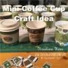mini Coffee Cup Craft Idea