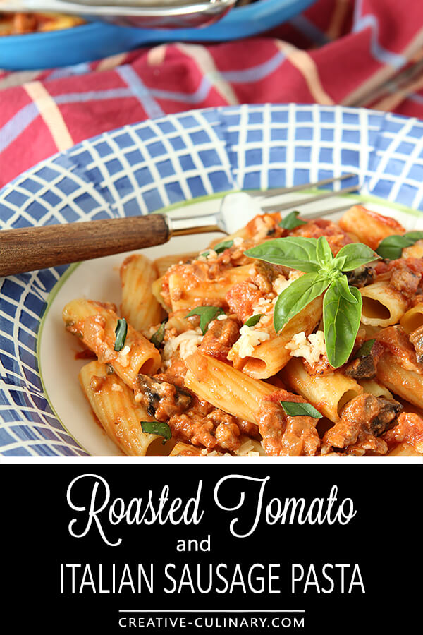 Roasted Tomato and Italian Sausage Pasta with Cream is an easy and delicious pasta dish that is a great use for homegrown tomatoes and basil.