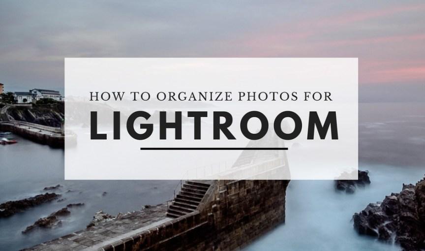 How to organize photos for Lightroom
