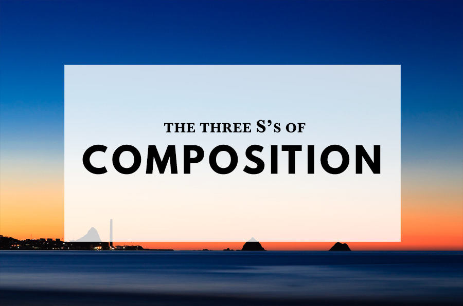 The three S's of composition