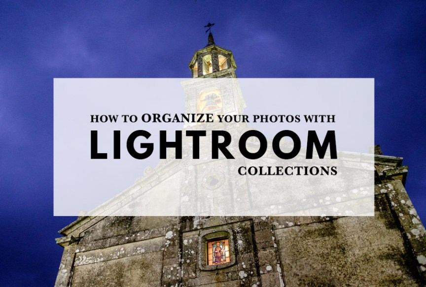 How to Use Lightroom Collections to Organize Your Photos