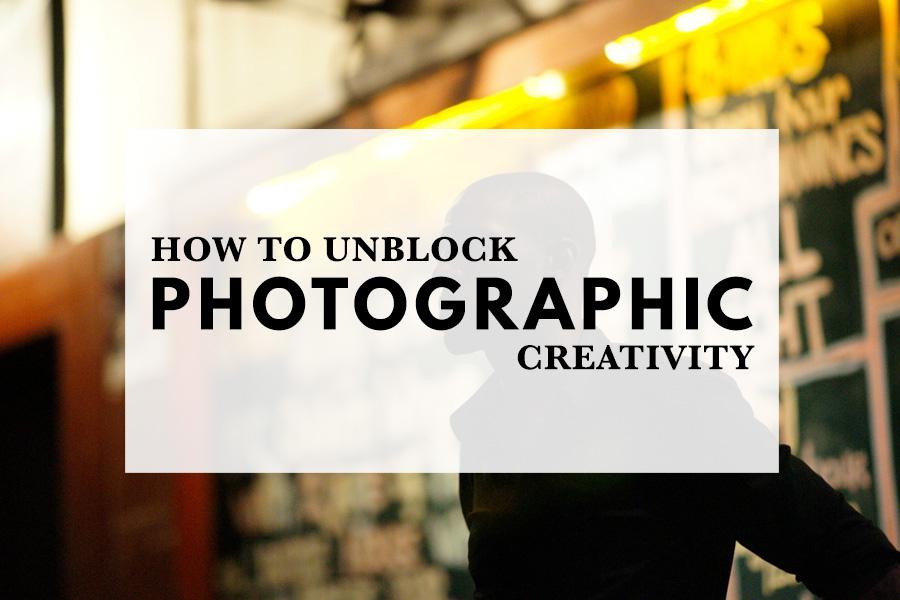 How to unblock photographic creativity