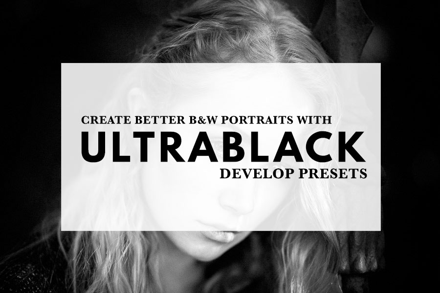 Create better B&W portraits with UltraBlack develop presets